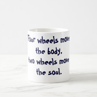 Four wheels move the body mug