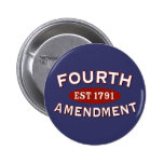 Fourth Amendment Est 1791 Pinback Buttons