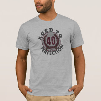 Fourty  and aged to Perfection Birthday T-Shirt