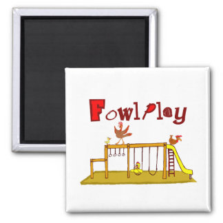 Fowl Play Magnet