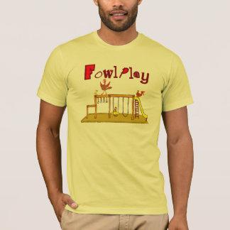 Fowl Play T-Shirt