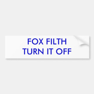FOX FILTH TURN IT OFF BUMPER STICKER