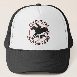 Fox Hunters Like It Dirty and Wet Trucker Hat