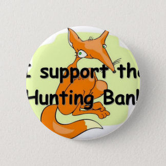 Fox I Support the Hunting Ban 6 Cm Round Badge