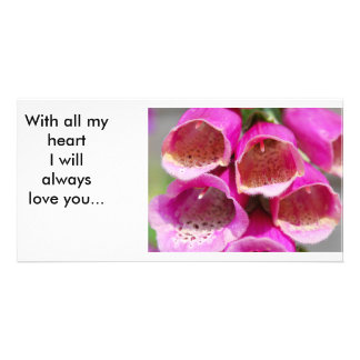 Foxgloves with all my heart I will always love you Photo Greeting Card