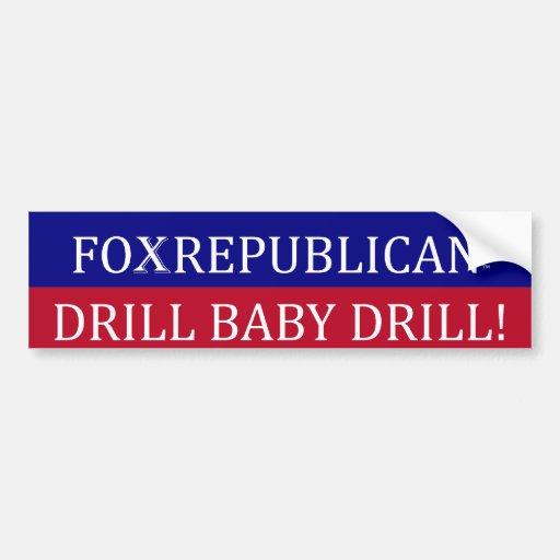 Foxrepublican bumper sticker - drill baby drill