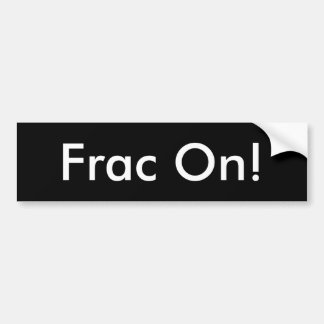 Frac on bumper sticker