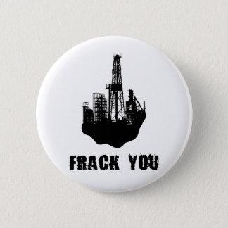Frack You 6 Cm Round Badge
