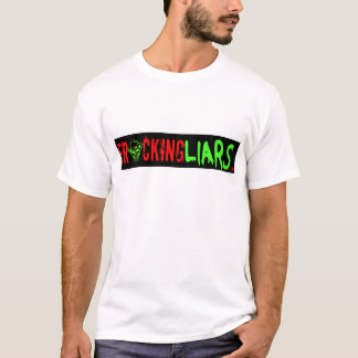 Fracking Liars T-Shirt