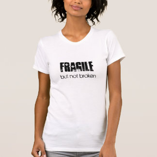 Fragile but not broken t-shirt with back printing