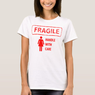 Fragile Handle With Care T Shirt