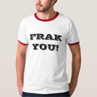 FRAK YOU! T-shirt