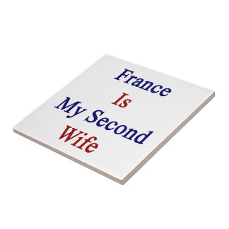 France Is My Second Wife Ceramic Tiles