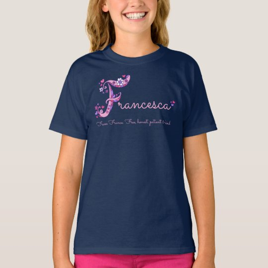 Francesca name and meaning girls clothing T-Shirt