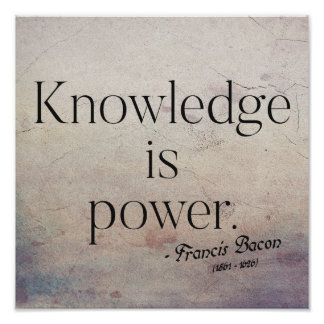 Francis Bacon - Knowledge is power Quote Poster