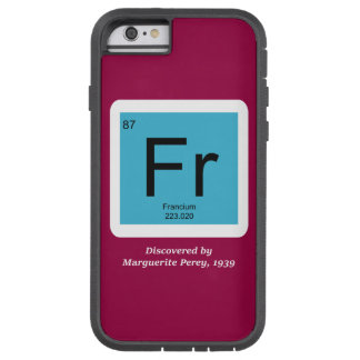 Francium - Discovered by Marguerite Perey Tough Xtreme iPhone 6 Case