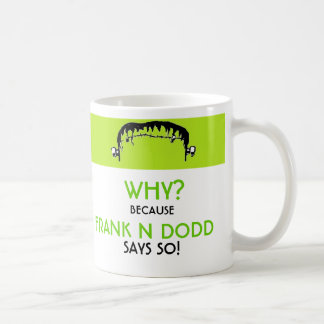 Frank N Dodd coffee Coffee Mug