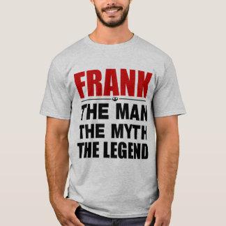 Frank The Man The Myth The Legend T-Shirt