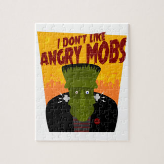 Frankenstein says: I Don't Like Angry Mobs Jigsaw Puzzle