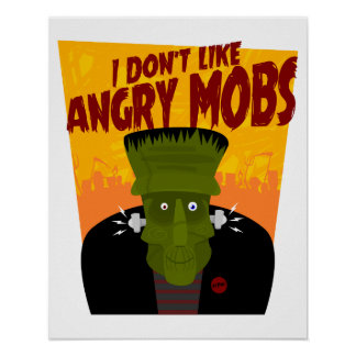 Frankenstein says: I Don't Like Angry Mobs Poster