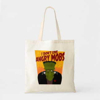 Frankenstein says: I Don't Like Angry Mobs Tote Bag