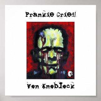 FRANKIE CRIED! POSTER