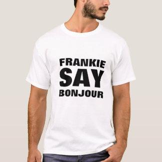 FRANKIE SAY BONJOUR T-Shirt