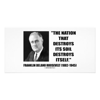 Franklin Delano Roosevelt Nation Destroys Its Soil Personalized Photo Card
