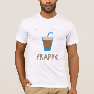 Frappe anyone T-Shirt