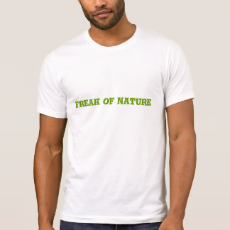 Freak of Nature T-Shirt