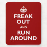 Freak Out and Run Around