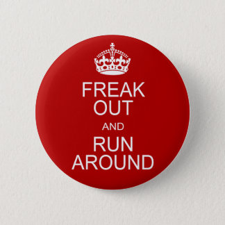 Freak Out and Run Around 6 Cm Round Badge