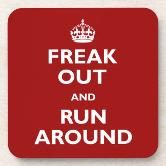 Freak Out and Run Around Drink Coaster
