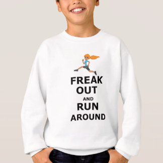 Freak Out And Run Around, funny scared girl design Sweatshirt