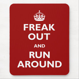 Freak Out and Run Around Mousepad
