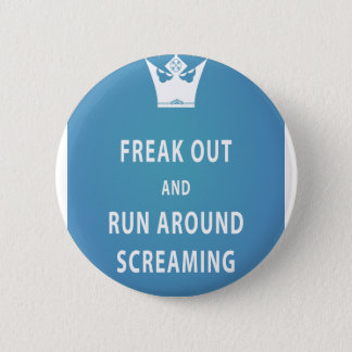 Freak Out and Run Around Screaming (blu) 6 Cm Round Badge