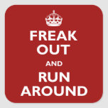 Freak Out and Run Around Square Stickers