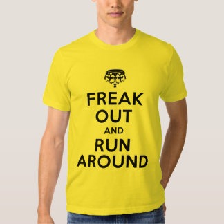freak out and run around t shirts