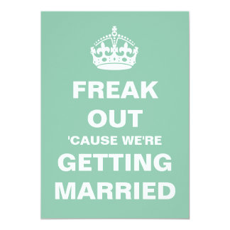 Freak Out We're Getting Married Wedding Invites