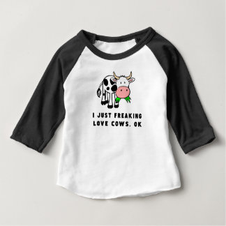 Freaking love cows ok baby T-Shirt