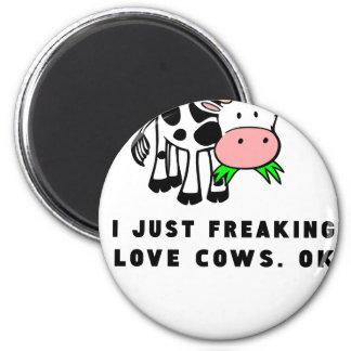 Freaking love cows ok magnet