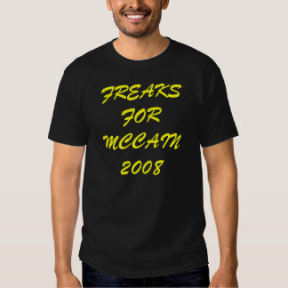 FREAKS FOR MCCAIN 2008 T SHIRTS