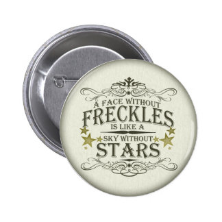 Freckles are Cute 6 Cm Round Badge