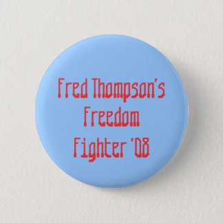 Fred Thompson's , Freedom, Fighter '08 6 Cm Round Badge