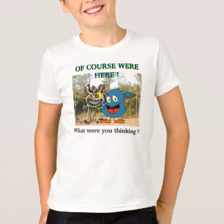 Freddy and Boober ! Of Course Were Here ! T-Shirt
