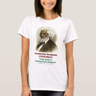 Frederick Douglass (1818-2017) Bowling Green T-Shirt
