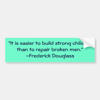 Frederick Douglass Strong Children Quote Bumper Sticker