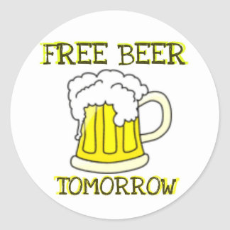 FREE BEER TOMORROW FUNNY PRINT ROUND STICKER