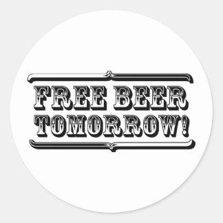 Free Beer Tomorrow Round Sticker