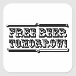 Free Beer Tomorrow Square Sticker